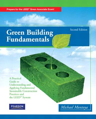 Green Building Fundamentals By Montoya, Mike