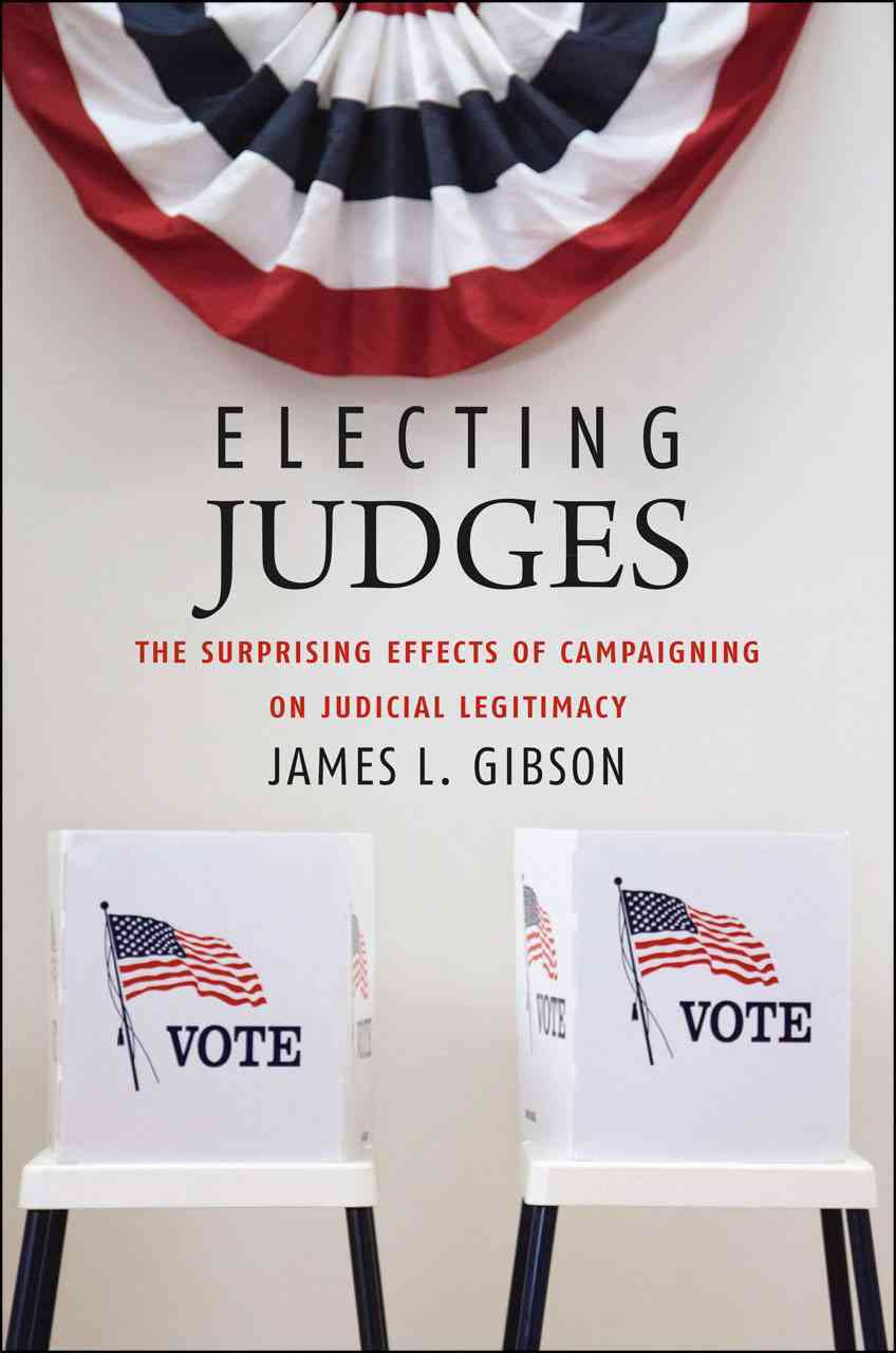 Electing Judges By Gibson, James L.