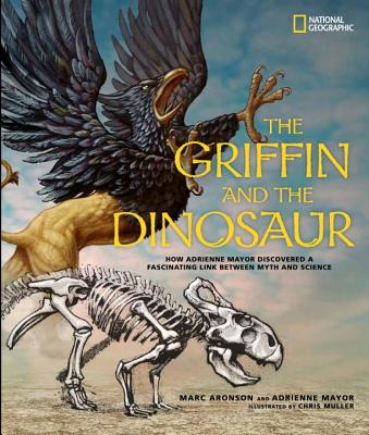 The Griffin and the Dinosaur By Aronson, Marc/ Muller, Chris (ILT)/ Mayor, Adrienne