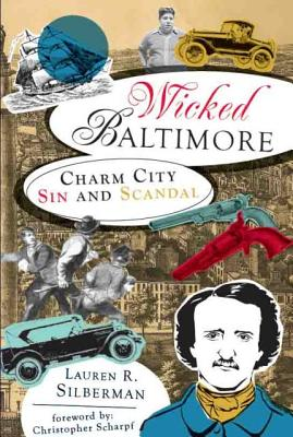 Wicked Baltimore By Silberman, Lauren R.